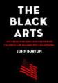 The Black Arts: How Opposition Research Weaponized the Truth and Changed Politics Forever